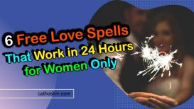 6 Free Love Spells That Work In 24 Hours For Women Only
