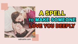 A Spell To Make Someone Love You Deeply