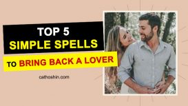 Top 5 Simple Spells To Bring Back A Lover