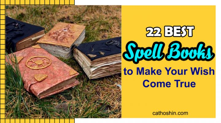 22 BEST Spell Books to Make Your Wish Come True