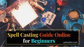 Spell Casting Guide Online for Beginners