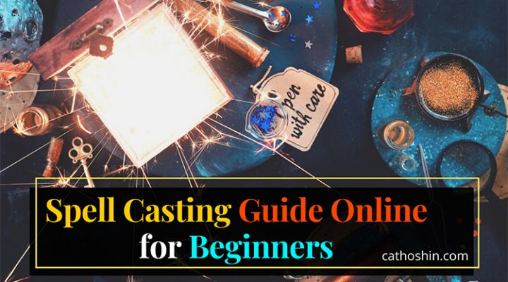 Spell Casting Guide Online for Beginners