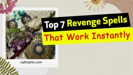Top 7 Revenge Spells That Work Instantly