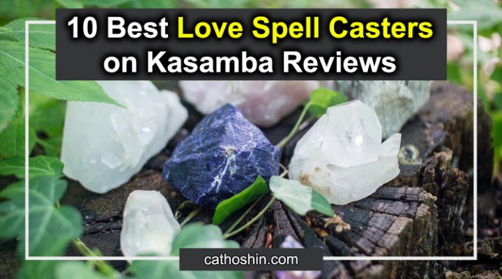 10 Best Love Spell Casters on Kasamba Reviews