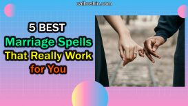 5 BEST Marriage Spells That Really Work for You