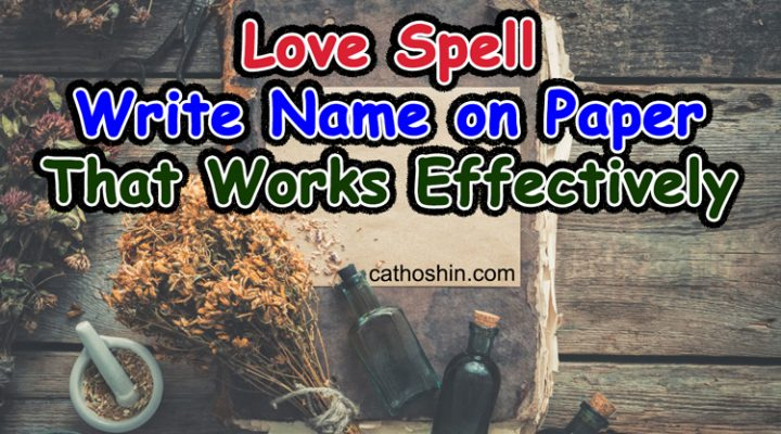 Love Spell Write Name on Paper That Works Effectively