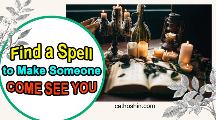 Find a Spell to Make Someone Come See You