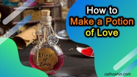 How to Make a Potion of Love
