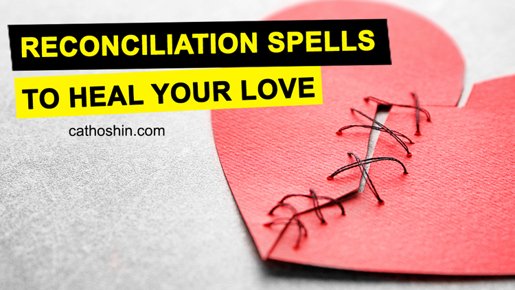reconciliation spells to heal love