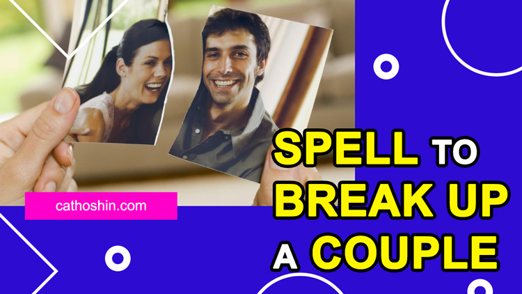break up a couple with spells