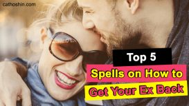 Top 5 Spells on How to Get Your Ex Back