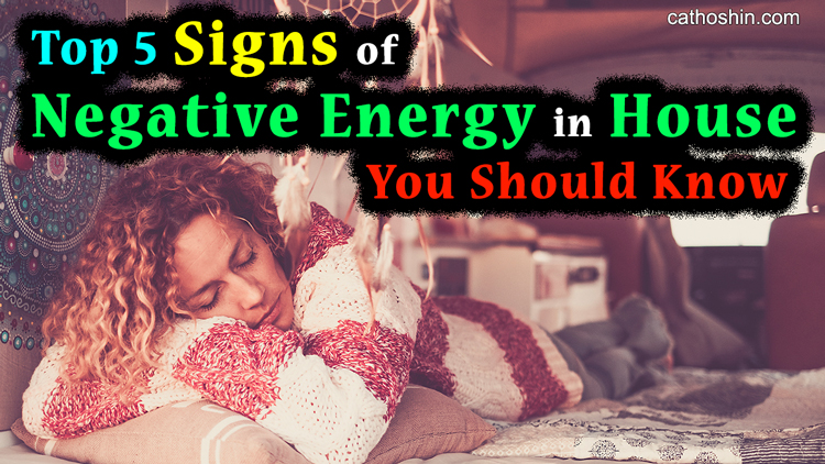signs your house having negative energy