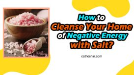 How to Cleanse Your Home of Negative Energy with Salt?