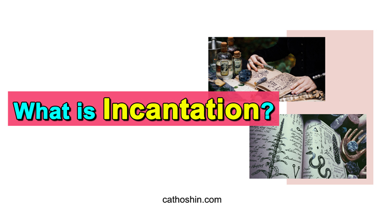 the definition of incantation