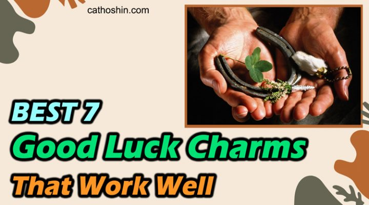 BEST 7 Good Luck Charms That Work Well (Check NOW)