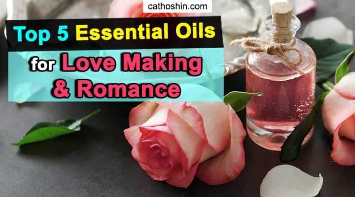 Top 5 Essential Oils for Love Making and Romance (Try NOW)