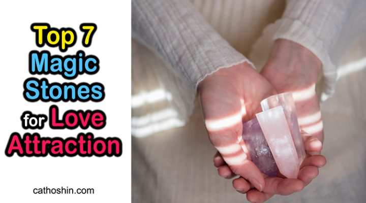 Top 7 Magic Stones for Love Attraction (Discover NOW)