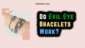 Do Evil Eye Bracelets Work: Things to Know about It