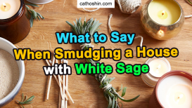 What to Say When Smudging a House with White Sage (Read NOW)