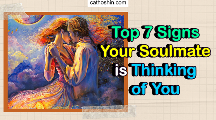 Top 7 Signs Your Soulmate is Thinking of You (Find out NOW)